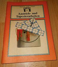 DDR-  Anstrich - und Tapezierarbeiten ++ Heimwerker 1x1