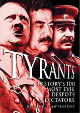 Tyrants: History's 100 Most Evil Despots & Dictators by Cawthorne, Nigel