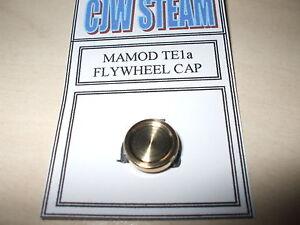 CJW Steam  BRASS TURNED FLYWHEEL CAP  MAMOD TE1a SR Live Steam Model Engineer