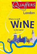 QUAFFERS: LONDON -  WHERE TO QUAFF WINE IN THE CAPITAL., Various., Used; Very Go