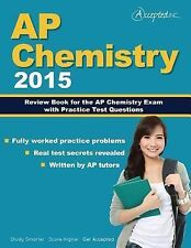 AP Chemistry 2015 : Review Book for AP Chemistry Exam with Practice Test...