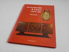 THIERRY ROCHE / LES ARTS DÉCORATIFS À LYON, 1910 À 1950 / ÉDITIONS BEAU FIXE