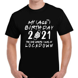 Lockdown Birthday Quarantine Age 2021 Funny Mens T-Shirt Tee Top Celebration