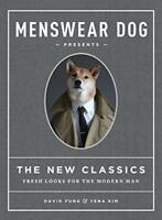 Menswear Dog Presents: The New Classics by Fung, David | Hardcover Book | 978157
