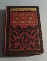 1901 HISTORIC TOWNS OF THE WESTERN STATES Edited by Lyman P Powell (H/C)
