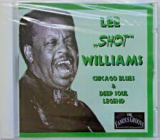 "LEE ""SHOT"" WILLIAMS - CD - Chicago Blue & Deep Soul Legend - BRAND NEW"