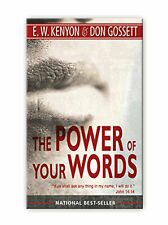 The Power Of Your Words - by Ew Kenyon and Don Gossett