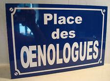 Plaque de rue pour OENOLOGUE ......OENOLOGIE grand vin collectionneur amateur