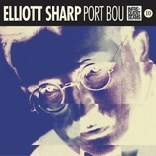 ELLIOTT SHARP: PORT BOU -  NICOLAS ISHERWOOD  CD NEW+