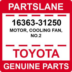 16363-31250 Toyota OEM Genuine MOTOR, COOLING FAN, NO.2