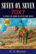 Seven Ox Seven: A Story of Some Ways in the West. Part One, Escondido Bound