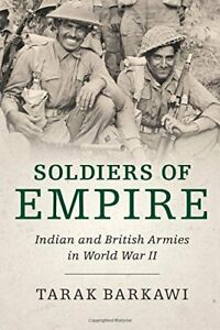 Soldiers of Empire: Indian and British Armies in World by Tarak Barkawi New Book