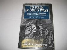 To Walk in God's Ways: Jewish Pastoral Perspectives on Illness and Bereavment