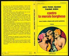 Reich-Fromm-Rjazamov-Brohm, Contro la morale borghese, Savelli Cultura P. 171 4a