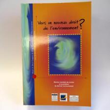 Vers Un Nouvreau Droit De L'Environnement - Universite De Limoges 2003