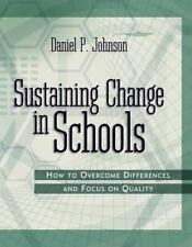 NEW! Sustaining Change in Schools : How to Overcome Differences & Focus Quality