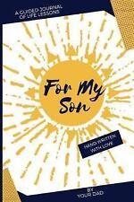 For My Son Guided Journal Life Lessons by Dad for His Son by Movemeant Laquanda