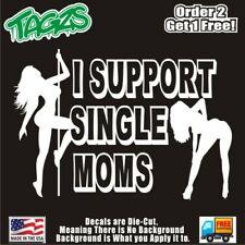 I Support Single Moms Funny Diecut Vinyl Window Decal Sticker Car Truck Suv Jdm