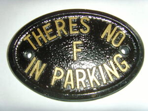 THERES NO F IN PARKING  HOUSE SIGN BUSINESS GARAGE SPACE PLAQUE
