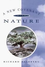 A New Covenant With Nature: Notes on the End of Civilization and the Renewal of