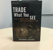 Trade What You See: How to Profit From Pattern , Pesavento, Jouflas