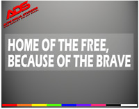 Home of the Free Support Troops Window Vinyl Decal Sticker Military Parent #197