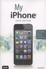 iPhone : Covers iPhone 4, 4S and 5 Running iOS 6 by Brad Miser (2012, Paperback)