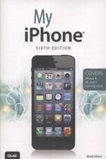 My iPhone (Covers iPhone 4, 4S and 5 running iOS 6) (6th Edition), Miser, Brad,0