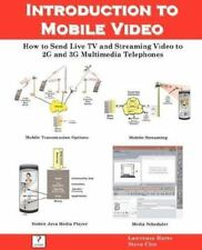 Introduction to Mobile Video, How to Send Live TV and Streaming Video to 2G and