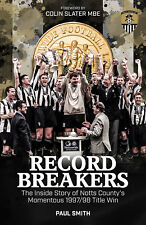 Record Breakers - The Inside Story of Notts County's Momentous 1997/98 Title Win