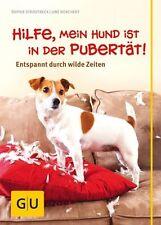 Hilfe, mein Hund ist in der Pubertät! von Sophie Strodtbeck, Uwe Borchert und D…