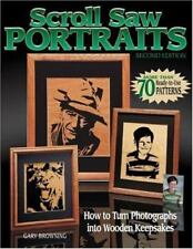 Scroll Saw Portraits: How to Turn Photographs Into Wooden Keepsakes Browning, Ga