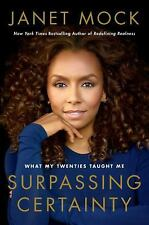 Surpassing Certainty : What My Twenties Taught Me by Janet Mock (2017, Hardcover