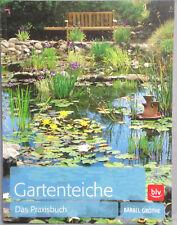 Gartenteiche Das Praxisbuch Planung und Anlage Bärbel Grothe Taschenbuch TOP