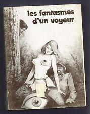 """J. Delavision roman érotique """" Les Fantasmes d'un voyeur"""". 1981."""