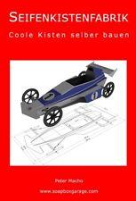 Seifenkiste - Seifenkistenfabrik-Coole Kisten selber bauen - PDF Version