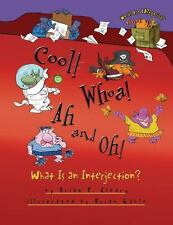 Cool! Whoa! Ah and Oh! : What Is an Interjection? by Brian P. Cleary (2013,...