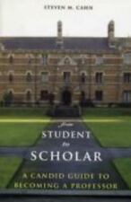 From Student to Scholar: A Candid Guide to Becoming a Professor: By Steven M ...