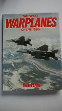 The Great Warplanes of the 1980s - Bill Yenne