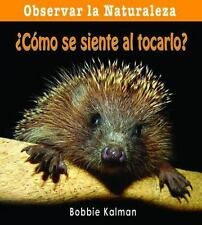 Como se siente al tocarlo? How Does It Feel? (Observar La Naturaleza Looking at