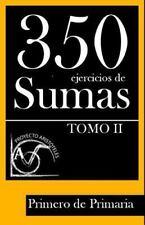 350 Ejercicios de Sumas para Primero de Primaria (Tomo II) (2014, Paperback)