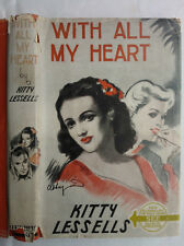 KITTY LESSELLS.WITH ALL MY HEART.1ST/1 H/B D/J 1944 ?.VERY RARE AUTHOR 1ST/1