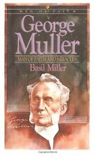 George Muller: Man of Faith and Miracles (Men of Faith) by Basil Miller