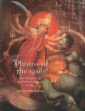 Photos of the Gods: The Printed Image and Political Struggle in India