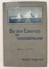 Trebitsch, Rudolf.  Bei den Eskimos in Westgrönland. 1910. Erstausgabe.