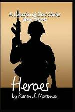 NEW Heroes: A Collection of Short Stories by Mrs Karen J Mossman