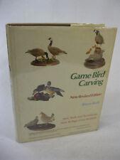 Bruce Burk GAME BIRD CARVING (ill.) Winchester Press c. 1982 HC/DJ