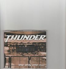 Thunder- The Only One (live) UK cd single.