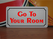 Go To Your Room Metal Sign parenting