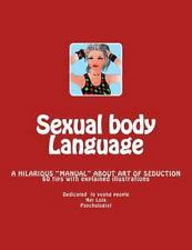Sexual Body Language! by Nei Loja (2013, Paperback, Large Type)